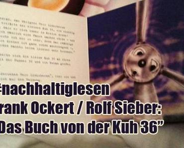 """#nachhaltiglesen: Frank Ockert / Rolf Sieber: """"Das Buch von der Kuh 36"""""""
