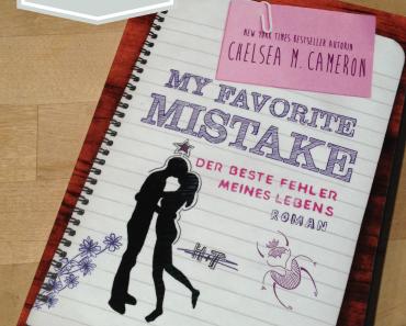 [Rezension] My favorite mistake - Der beste Fehler meines Lebens von Chelsea M. Cameron