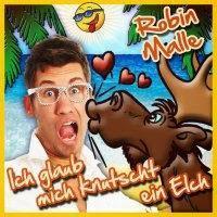 Robin Malle - Ich Glaub Mich Knutscht Ein Elch