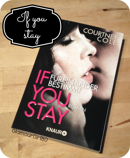 [Rezension] If you stay- Füreinander bestimmt von Courtney Cole