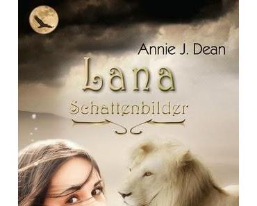 Annie J. Dean - Schattenbilder (Lana #1)