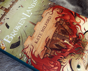 "|Rezension| ""Broken Lands"" von Kate Milford"