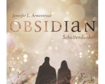 [Rezension] Obsidian – Schattendunkel von Jennifer L. Armentrout (Lux #1)