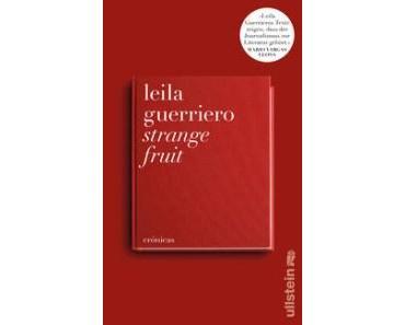 Rezension: Leila Guerriero – Strange Fruit. Crónicas. (Ullstein 2014)