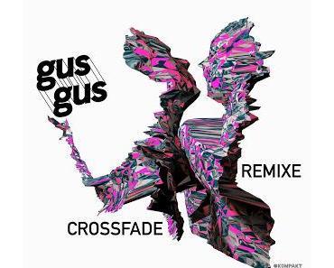 Kölner Tradition, Release Empfehlung: GusGus - Crossfade Remixe - Kompakt Digital