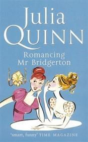 [Rezension] Julia Quinn - Romancing Mr Bridgerton (Bridgertons #4)