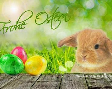 Frohe Ostern euch allen!