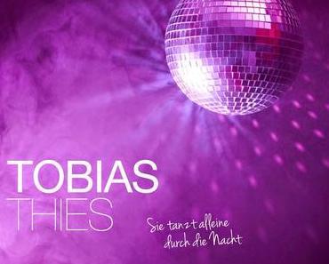 Tobias Thies - Sie Tanzt Alleine Durch Die Nacht