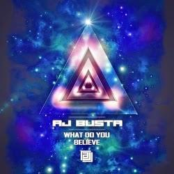 AJ Busta - What Do You Believe