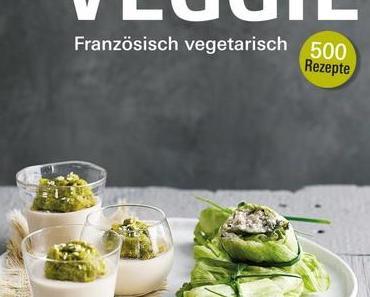 Veggie – Französisch vegetarisch und ein Rezept für ganz grüne Cannelés