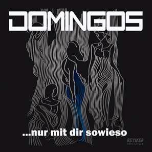Domingos - Nur Mit Dir Sowieso