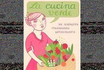 Neues Lieblingskochbuch: La Cucina Verde