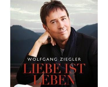 Wolfgang Ziegler - Liebe Ist Leben