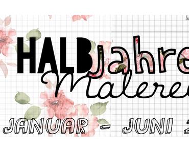 |Halbjahresmalerei| Januar bis Juni 2014 ~ Part 2