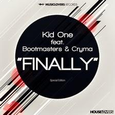Kid One feat. Bootmasters & Cryma - Finally