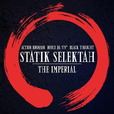 statik-selektah-action-bronson-royce-da-5-9-black-thought-the-imperial