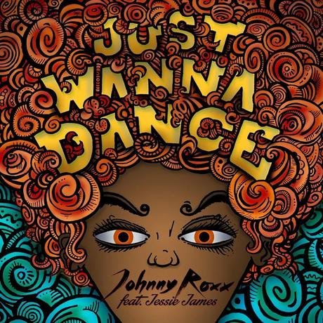 Johnny Roxx feat. Jessie James - Just Wanna Dance