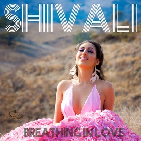 Shivali - Breathing In Love