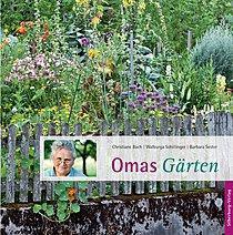 blühende paradiese und kulinarische schatzkammern: omas gärten