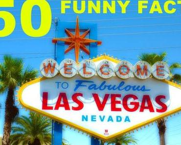 50 Funny Facts über Las Vegas