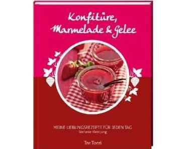Gelesen: »Konfitüre, Marmelade & Gelee« von Stefanie Kleinjung