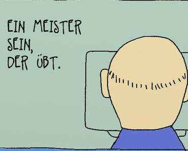 Ein Meister sein, der übt. - Diesen Cartoon können Sie kaufen.