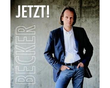 Becker - Jetzt