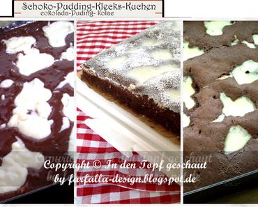 In den Topf geschaut * Schoko-Pudding-Klecks-Kuchen a la Slava... čokolada-Puding- kolač