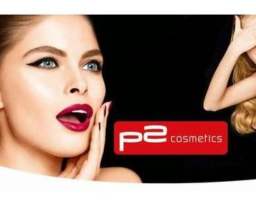 Produkthighlights des p2 cosmetics Sortimentswechsels