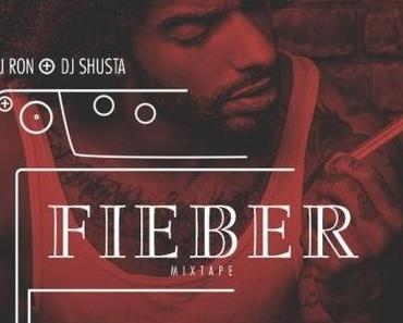 DJ Ron & DJ Shusta – Fieber [Mixtape x Free Download]