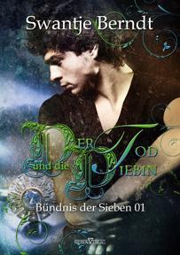 Der Tod und die Diebin – Bündnis der Sieben von Swantje Berndt