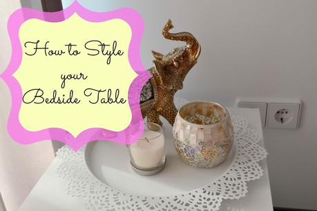 | How to Style your Bedside Table |