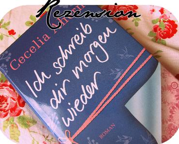 """""""Ich schreib dir morgen wieder"""" - Cecilia Ahern"""