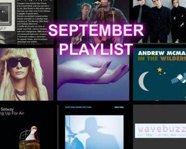Die Wavebuzz Playlist zum September: mit Interpol, Ariel Pink, Clap Your Hands Say Yeah, The Asteroids Galaxy Tour und mehr!