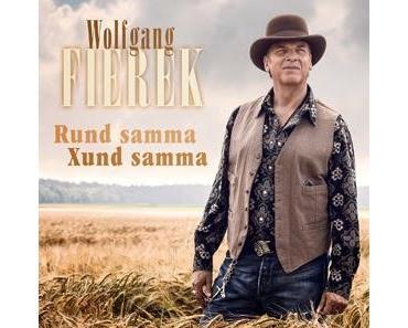 Wolfgang Fierek - Rund Samma Xund Samma