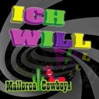 Mallorca Cowboys - Ich Will