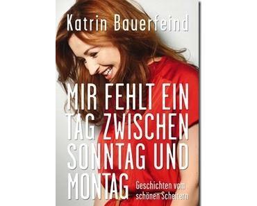 [Lesung] Katrin Bauerfeind–Mir fehlt ein Tag zwischen Sonntag und Montag