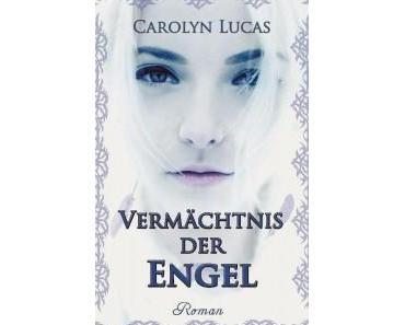 [Rezension] Vermächtnis der Engel von Carolyn Lucas