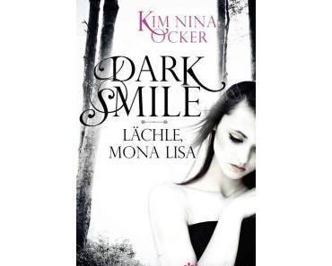 Dark Smile – Lächle, Mona Lisa – Kim Nina Ocker