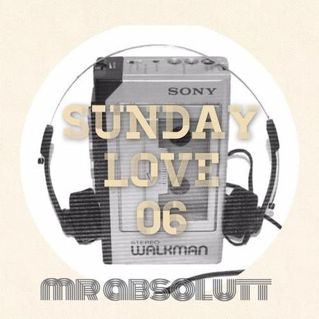 Sunday Love - MIxtape Series 06 By Mr Absolutt
