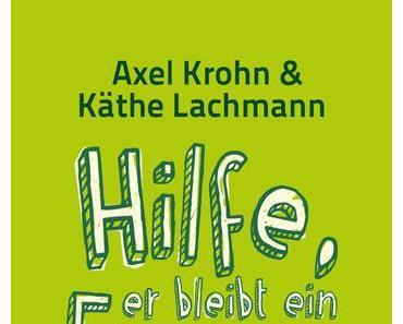 [Rezension] Hilfe, er bleibt ein Frosch von Axel Krohn & Käthe Lachmann