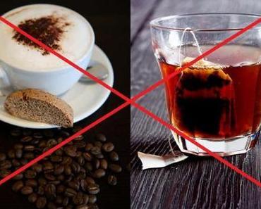 Kaffee und Schwarztee sehr schädlich!