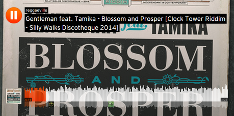 Gentleman feat. Tamika - Blossom and Prosper [Clock Tower Riddim - Silly Walks Discotheque 2014]