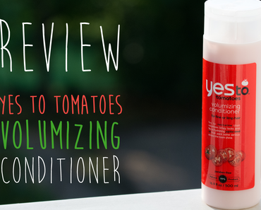 Review – Yes to tomatoes volumizing conditioner