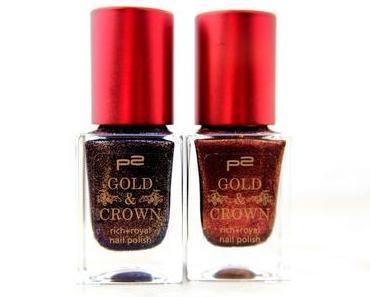 Tipp: p2 Gold & Crown LE - Nagellack 010 brown spender + 040 purple charism