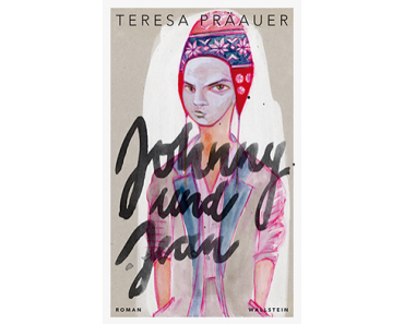 Rezension: Teresa Präauer – Johnny und Jean (Wallstein, 2014)