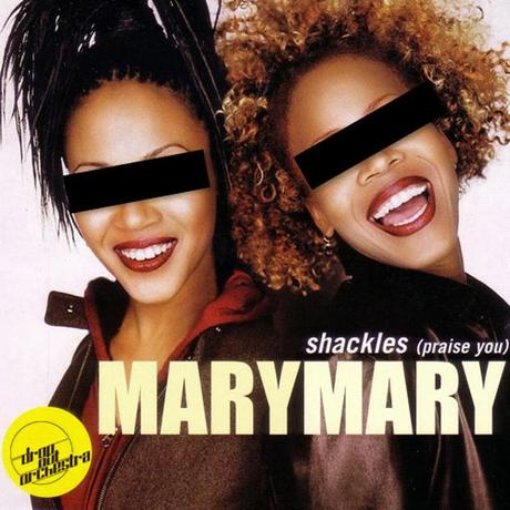Mary Mary – (Shackles) Praise You (Drop Out Orchestra Rework)