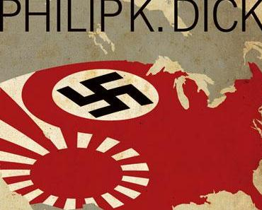 "Pilot Season: Amazon gibt ""The Man in the High Castle"" von Philip K. Dick eine Chance"