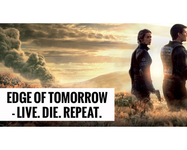 Edge Of Tomorrow - Live. Die. Repeat. (2014)
