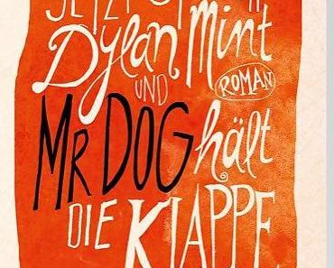 Jetzt spricht Dylan Mint und Mr. Dog hält die Klappe